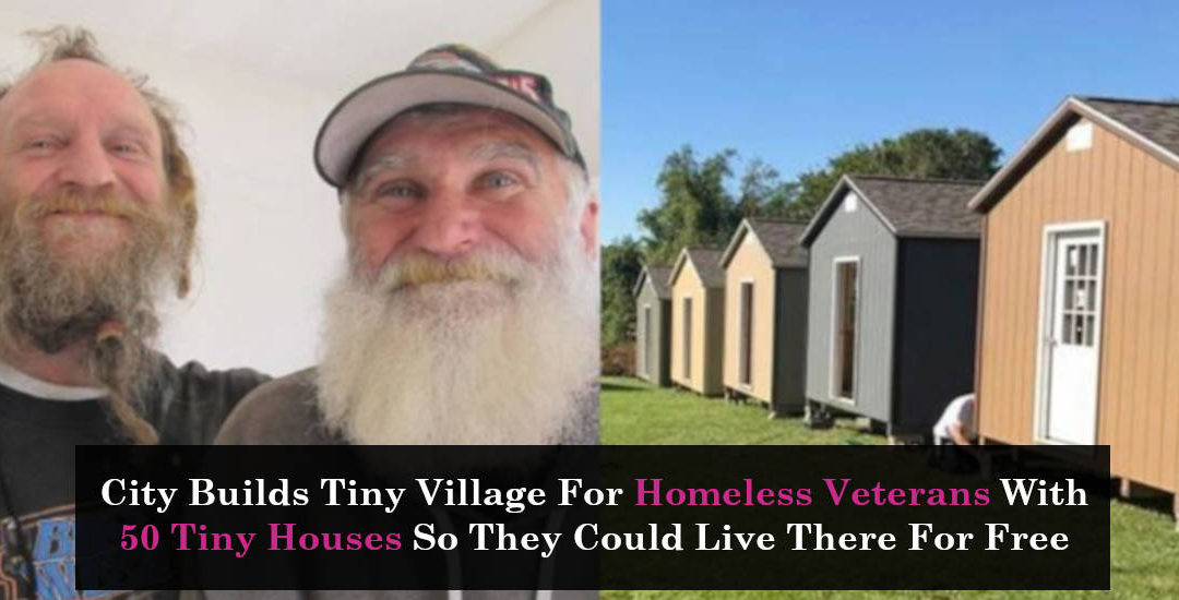 City Builds Tiny Village For Homeless Veterans With 50 Tiny Houses So They Could Live There For Free